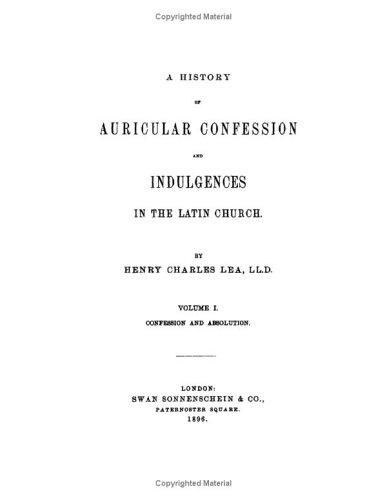 Download A History Of Auricular Confession And Indulgences In The Latin Church