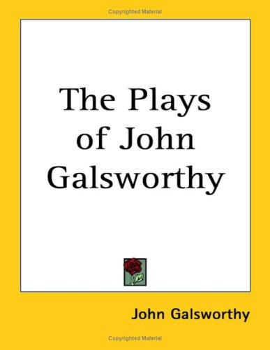 The Plays of John Galsworthy