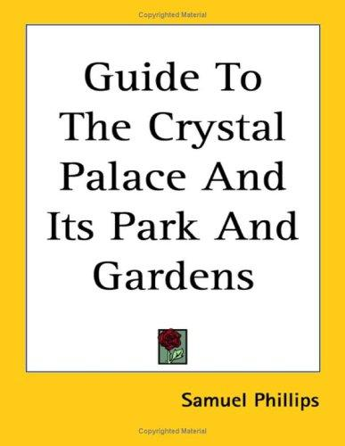 Download Guide to the Crystal Palace And Its Park And Gardens