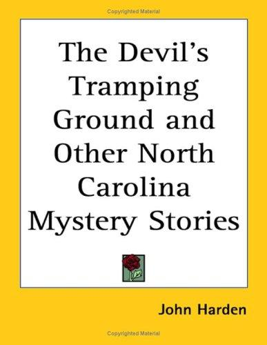 Download The Devil's Tramping Ground And Other North Carolina Mystery Stories