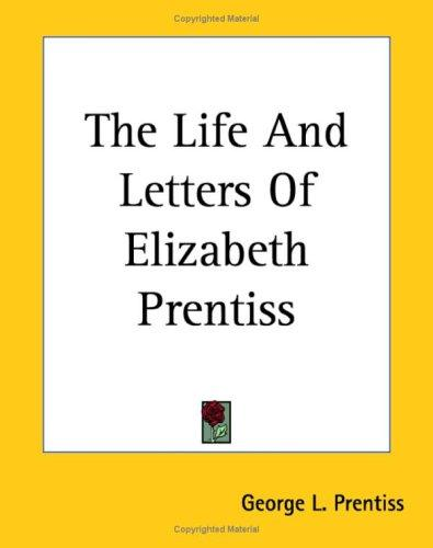 The Life And Letters Of Elizabeth Prentiss