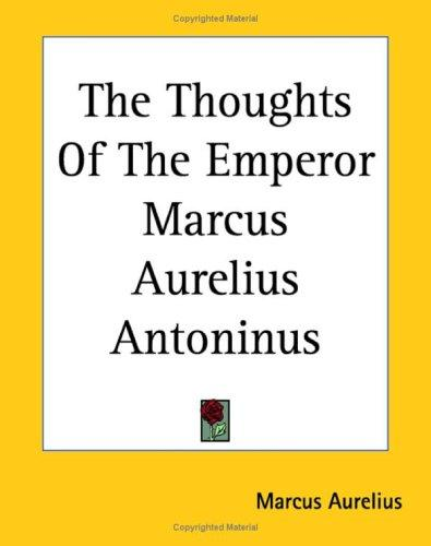 Download The Thoughts Of The Emperor Marcus Aurelius Antoninus