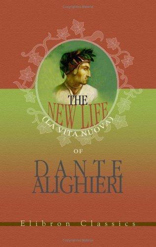 Download The New Life (La Vita Nuova) of Dante Alighieri