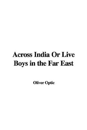 Download Across India or Live Boys in the Far East