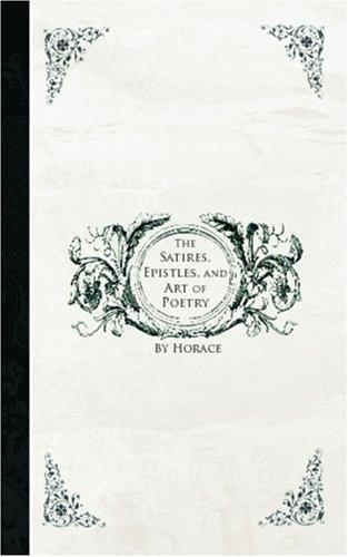 Download The Satires, Epistles and Art of Poetry