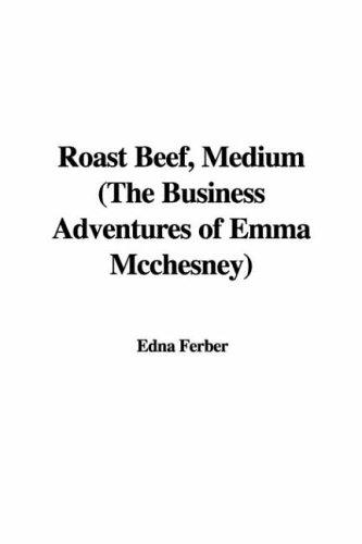 Roast Beef, Medium the Business Adventures of Emma Mcchesney