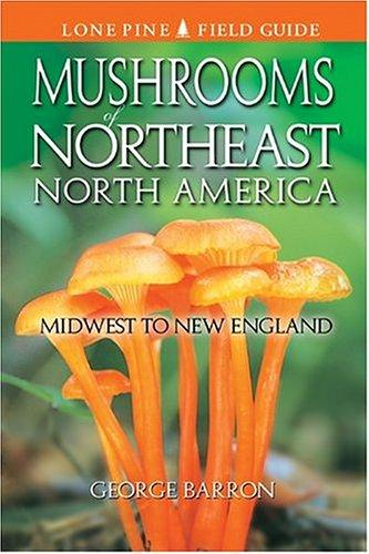 Image for Mushrooms of Northeast North America: Midwest to New England (Lone Pine Field Guide)