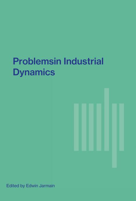 Problems in Industrial Dynamics by W. Edwin Jarmain