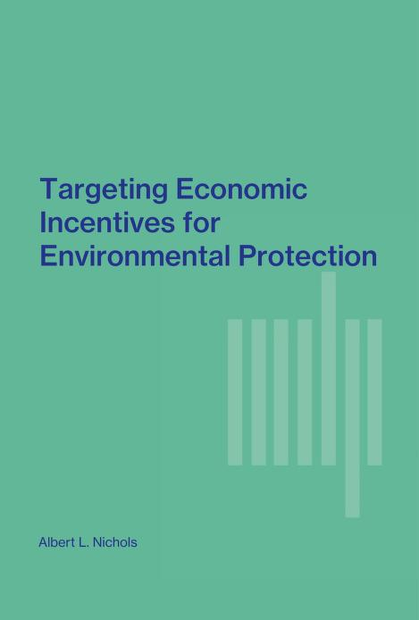 Targeting economic incentives for environmental protection by Albert L. Nichols