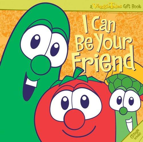 I Can be Your Friend (CD) (A Veggie Tales Gift Book) by Veggietales