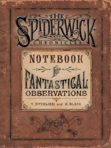 Spiderwick's Notebook for Fantastical Observations (Spiderwick Chronicle) by Tony DiTerlizzi