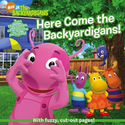 Here Come the Backyardigans! by Janice Burgess