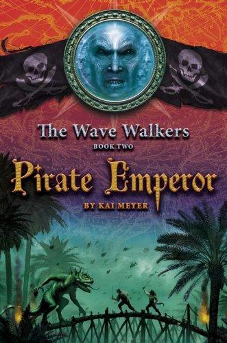 Pirate Emperor (The Wave Walkers) by Kai Meyer