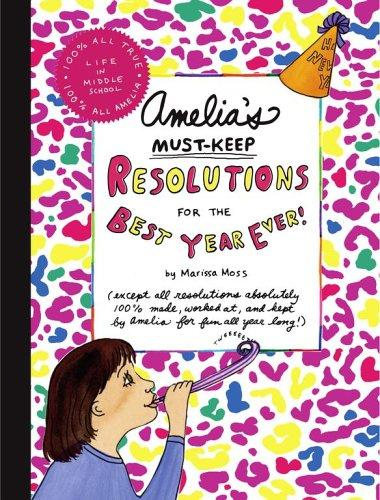 Amelia's Must-Keep Resolutions for the Best Year Ever! (Amelia) by Marissa Moss