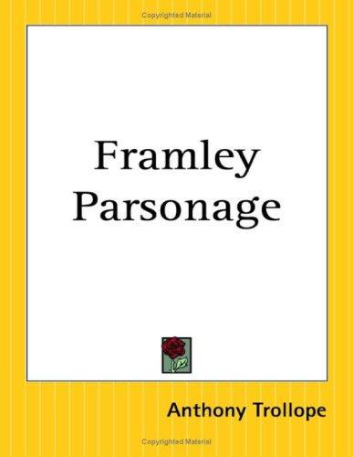 Framley Parsonage (Barsetshire Novels)