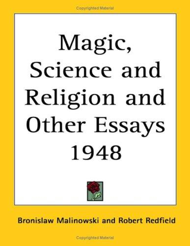 Magic, Science and Religion and Other Essays 1948 by Bronisław Malinowski