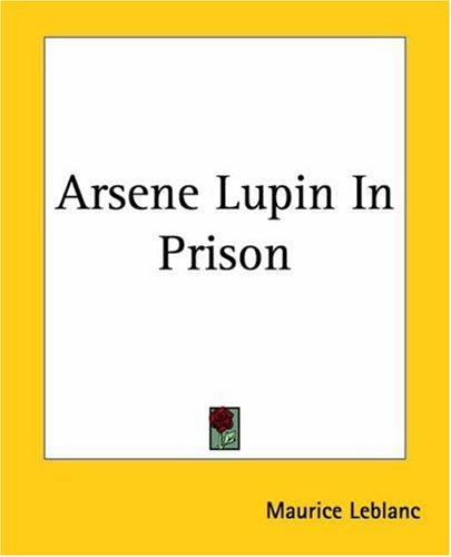 Arsene Lupin In Prison by Maurice Leblanc