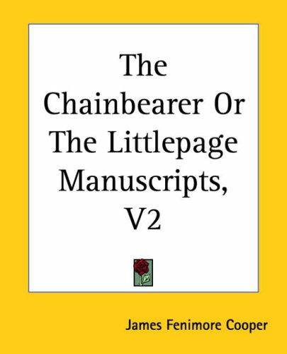 The Chainbearer Or The Littlepage Manuscripts