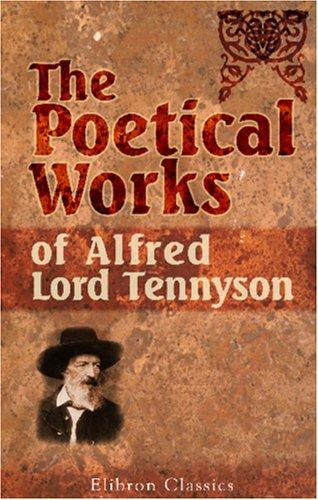 The poetical works of Alfred, Lord Tennyson by Alfred, Lord Tennyson