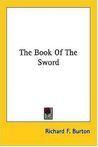 The Book Of The Sword by Burton, Richard Sir