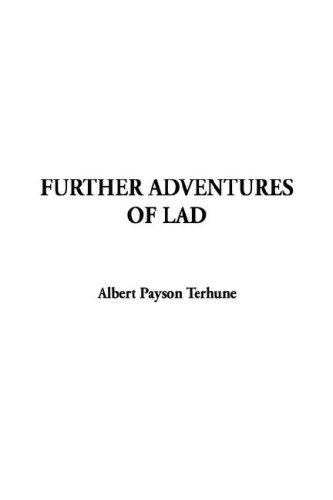 Further Adventures of Lad by Albert Payson Terhune