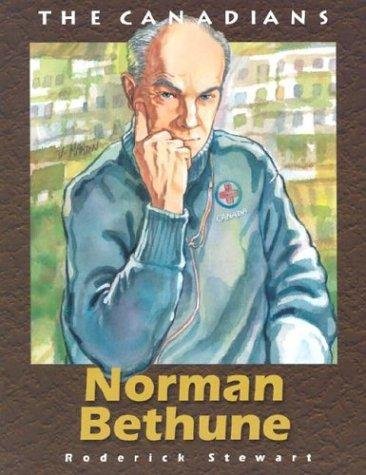 Norman Bethune (The Canadians) by Roderick Stewart