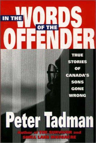 In the Words of the Offender by Peter Tadman