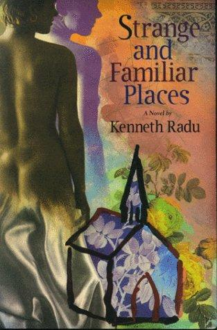 Strange & familiar places by Kenneth Radu
