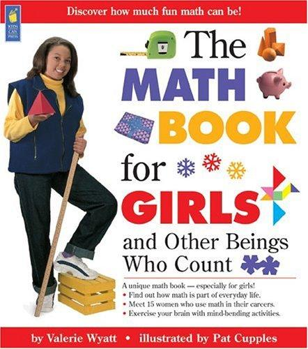 The Math Book for Girls and Other Beings Who Count by Valerie Wyatt