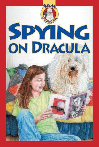 Spying on Dracula (SAM: Dog Detective)