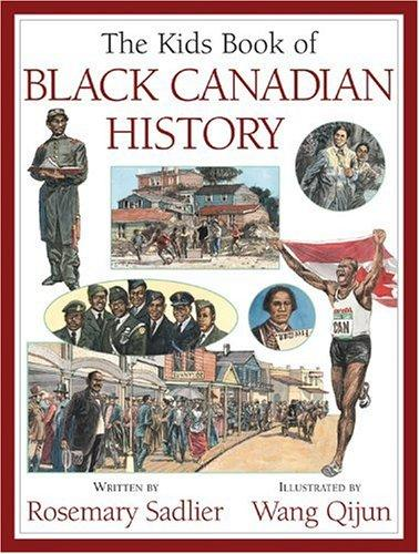 The kids book of Black Canadian history by Rosemary Sadlier